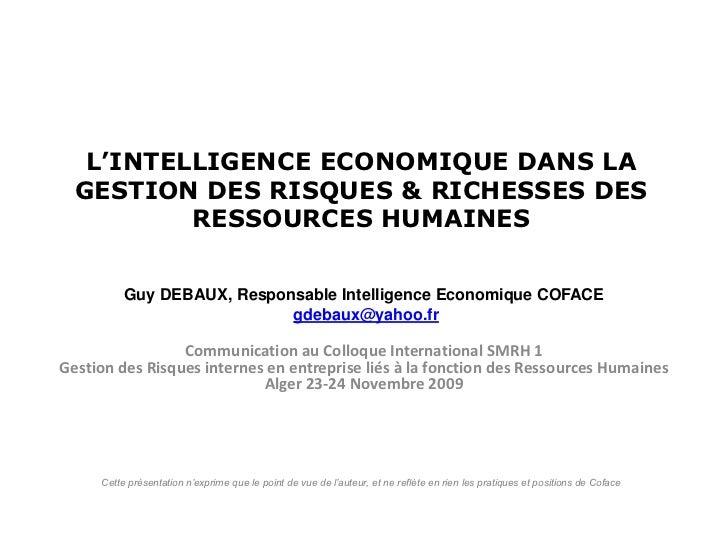 L'INTELLIGENCE ECONOMIQUE DANS LA  GESTION DES RISQUES & RICHESSES DES          RESSOURCES HUMAINES          Guy DEBAUX, R...
