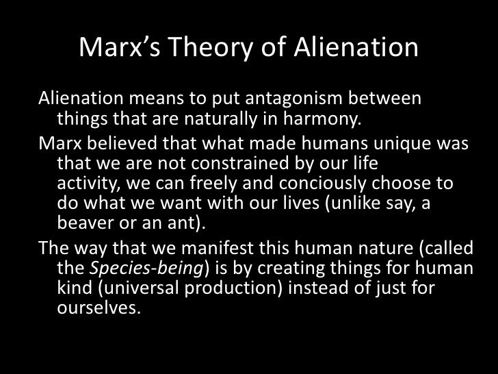 marxs theory of alienation essay Read this essay on marx: capitalism and alienation come browse our large digital warehouse of free sample marx's theory indicates that alienation is objective.
