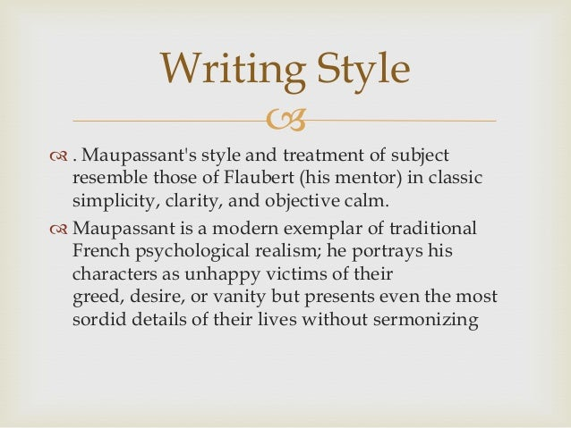 guy maupassant s piece string The piece of string by guy de maupassant one of the author's favourite ways of telling a story is to tell it as though he had personally been involved in it.