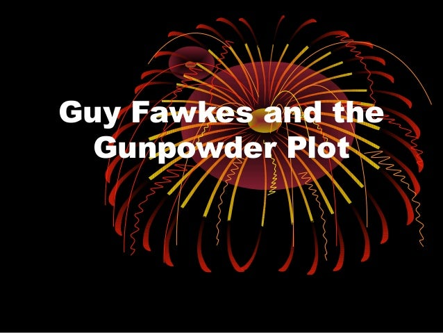 guy fawkes presentation Bonfire night is a uniquely british event when we celebrate the discovery of the gunpowder plot against find out about guy fawkes and discover why we have.