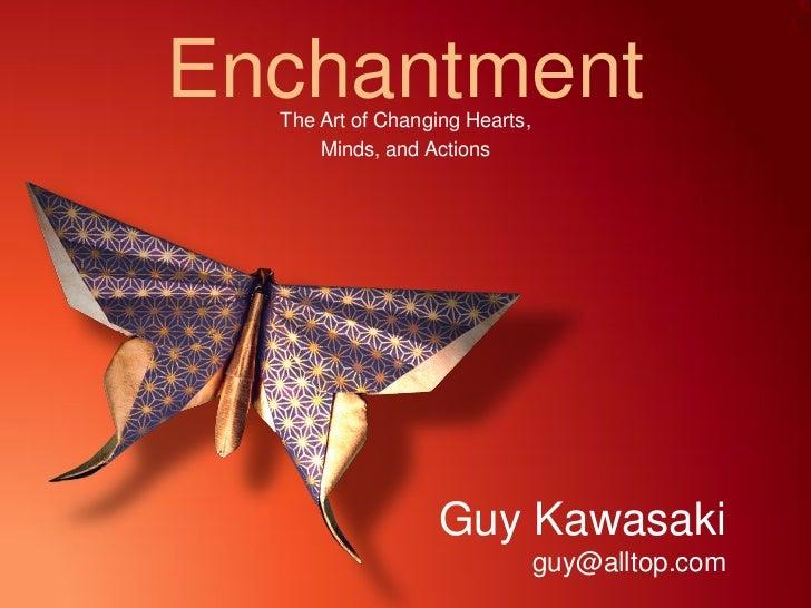 Enchantment  The Art of Changing Hearts,      Minds, and Actions                   Guy Kawasaki                           ...