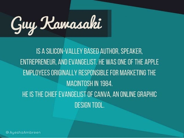 Guy Kawasaki is a Silicon-Valley based author, speaker, entrepreneur, and evangelist. He was one of the Apple employees or...