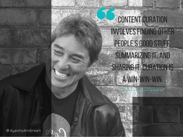 Content curation involves finding other people's good stuff, summarizing it, and sharing it. Curation is a win-win-win.