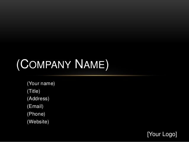(COMPANY NAME) (Your name) (Title) (Address) (Email) (Phone) (Website)                 [Your Logo]