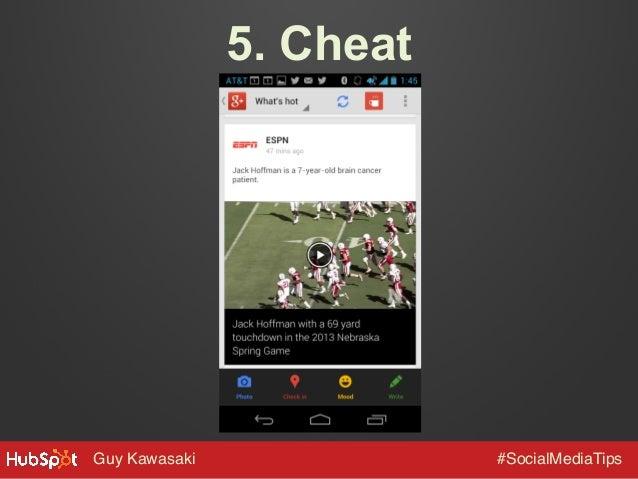 5. Cheat  Guy Kawasaki!  #SocialMediaTips!