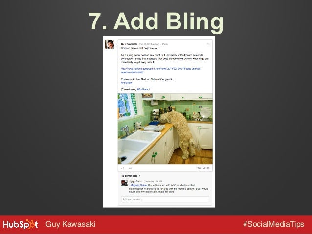 7. Add Bling  Guy Kawasaki!  #SocialMediaTips!