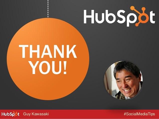 THANK YOU! Guy Kawasaki!  #SocialMediaTips!