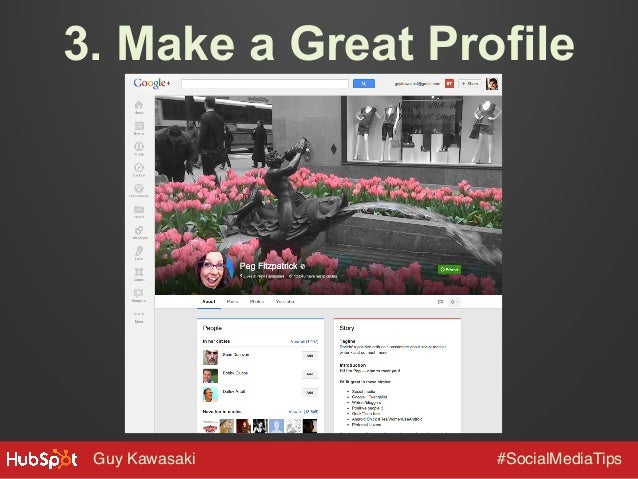 3. Make a Great Profile  Guy Kawasaki!  #SocialMediaTips!