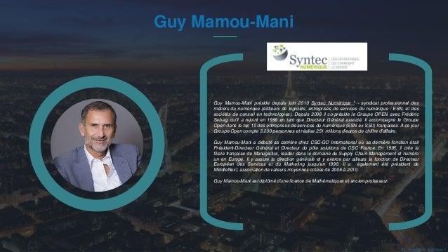 #PortraitDeStartuper 1 Guy Mamou-Mani Guy Mamou-Mani préside depuis juin 2010 Syntec Numérique 1 - syndicat professionnel ...