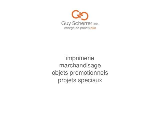 imprimerie marchandisage objets promotionnels projets spéciaux