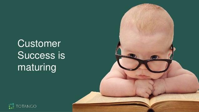 Customer Success is maturing