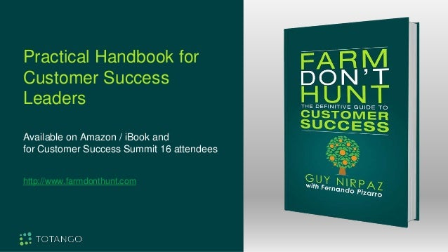 Practical Handbook for Customer Success Leaders Available on Amazon / iBook and for Customer Success Summit 16 attendees h...