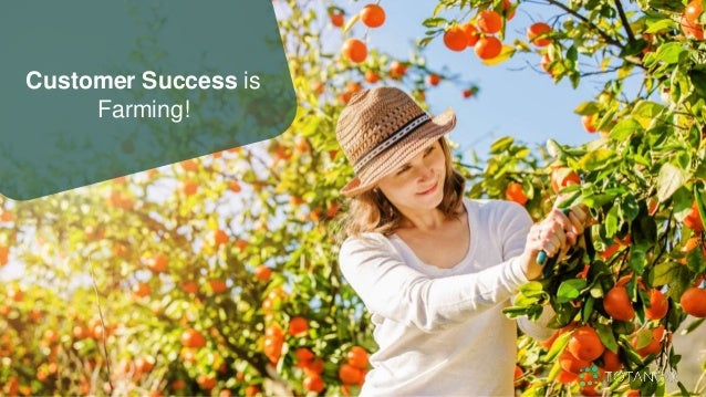 Customer Success is Farming!