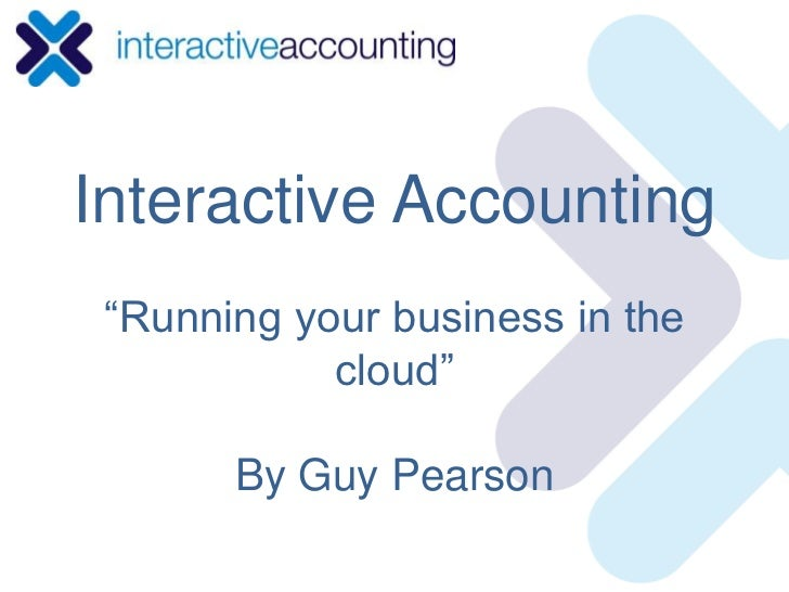 "Interactive Accounting""Running your business in the cloud""By Guy Pearson<br />"