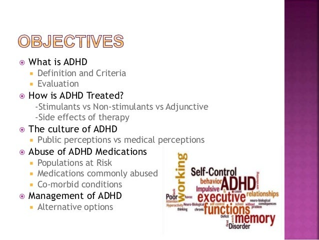 a description of what adhd is Adhd includes 3 groups of behavior symptoms: inattention, hyperactivity, and impulsivity the table below explains these symptoms are there different types of adhd.