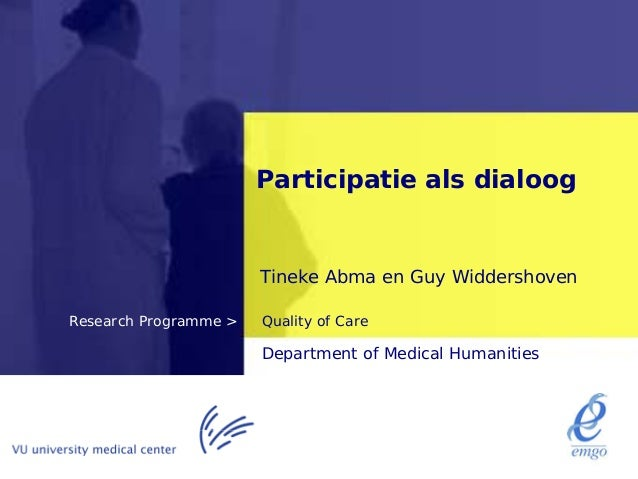 Participatie als dialoog                       Tineke Abma en Guy WiddershovenResearch Programme >   Quality of Care      ...