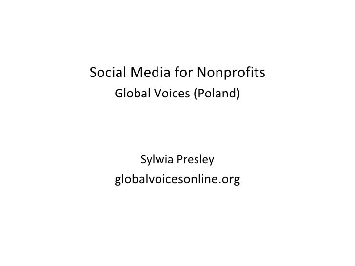 Social Media for Nonprofits Global Voices (Poland) Sylwia Presley globalvoicesonline.org