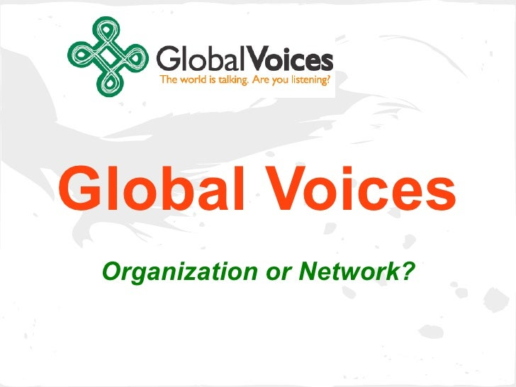 Global Voices Organization or Network?