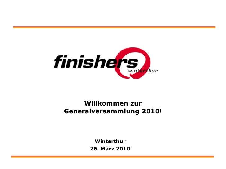 Willkommen zur Generalversammlung 2010! Winterthur 26. März 2010