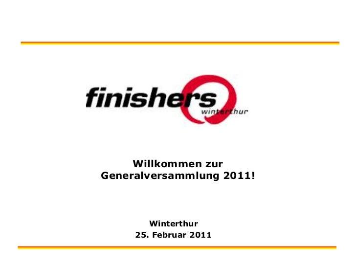 Willkommen zur Generalversammlung 2011!<br />Winterthur<br />25. Februar 2011<br />