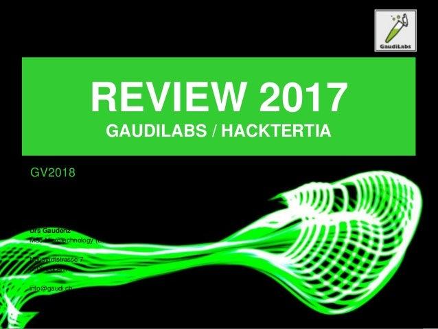 Open Source Lab Equipment Urs Gaudenz MSc Microtechnology (EPFL) Neustadtstrasse 7 6003 Lucern info@gaudi.ch REVIEW 2017 G...