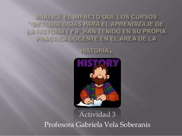 Actividad 3 Profesora Gabriela Vela Soberanis