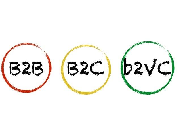 B2B B2C b2VC