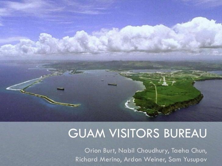 Guam VisitorSBureau<br />Orion Burt, Nabil Choudhury, Taeha Chun, <br />Richard Merino, Ardon Weiner, Sam Yusupov<br />