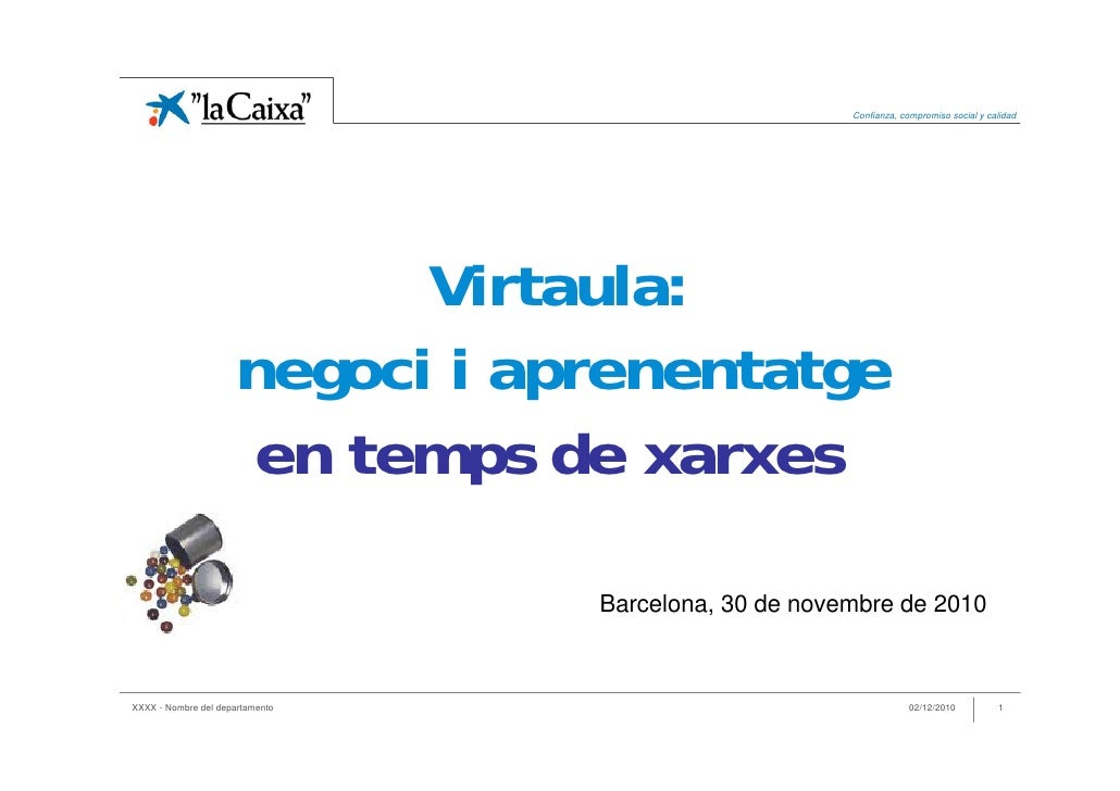 Confianza, compromiso social y calidad                           Virtaula:                     negoci i aprenentatge      ...