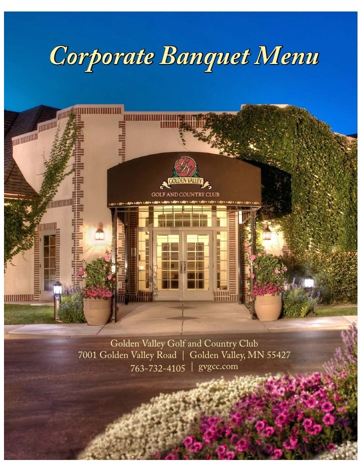Corporate Banquet Menu              Golden Valley Golf and Country Club   7001 Golden Valley Road | Golden Valley, MN 5542...