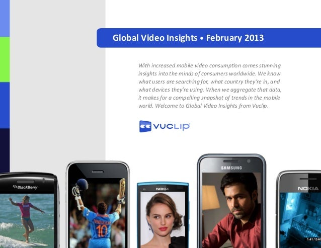Global Video Insights • February 2013With increased mobile video consumption comes stunninginsights into the minds of cons...