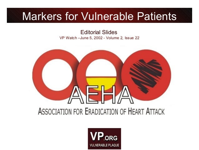 Editorial Slides VP Watch –June 5, 2002 - Volume 2, Issue 22 Markers for Vulnerable Patients