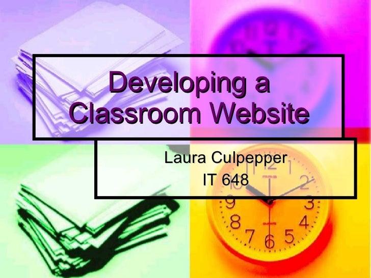 Laura Culpepper IT 648 Developing a Classroom Website