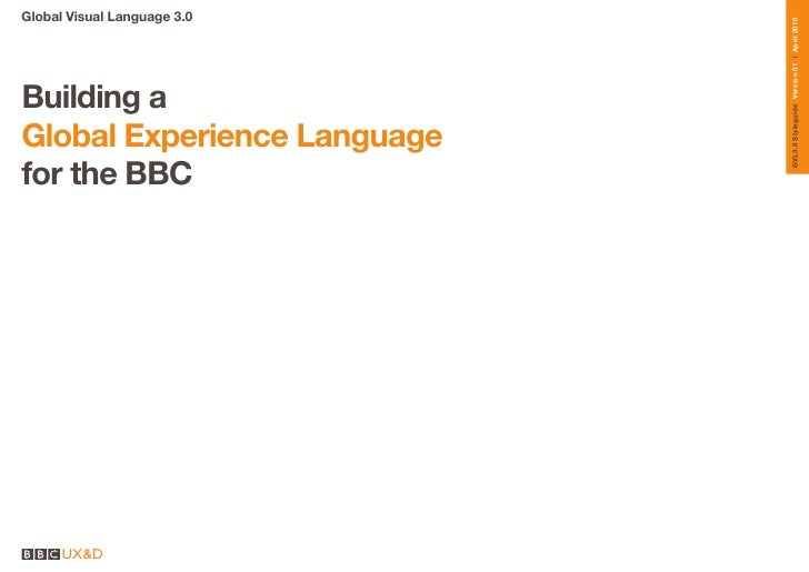 Global Visual Language 3.0                                  GVL3.0 Styleguide Version 01   April 2010 Building a Global Ex...