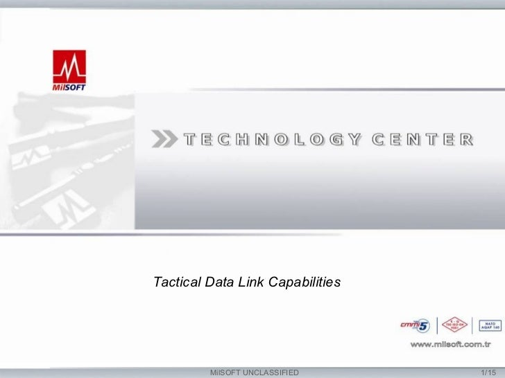 Tactical Data Link Capabilities         MilSOFT UNCLASSIFIED     1/15