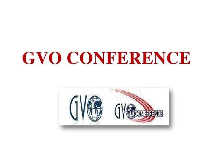 GVO CONFERENCE<br />