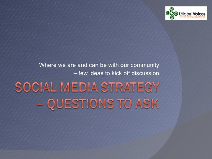 Where we are and can be with our community –  few ideas to kick off discussion