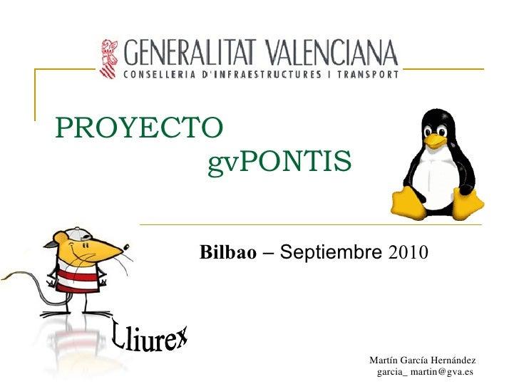 PROYECTO        gvPONTIS         Bilbao – Septiembre 2010                             Martín García Hernández             ...