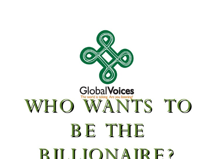 WHO WANTS TO BE THE BILLIONAIRE?