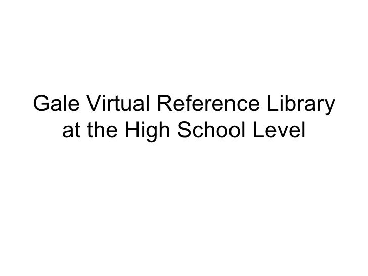 Gale Virtual Reference Library at the High School Level