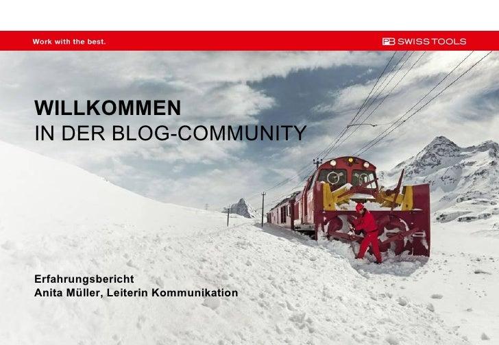 WILLKOMMENIN DER BLOG-COMMUNITYErfahrungsberichtAnita Müller, Leiterin Kommunikation