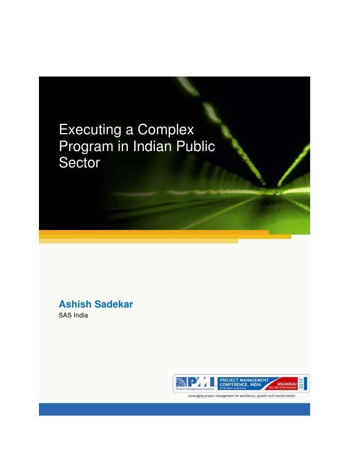 Executing a ComplexProgram in Indian PublicSectorAshish SadekarSAS India