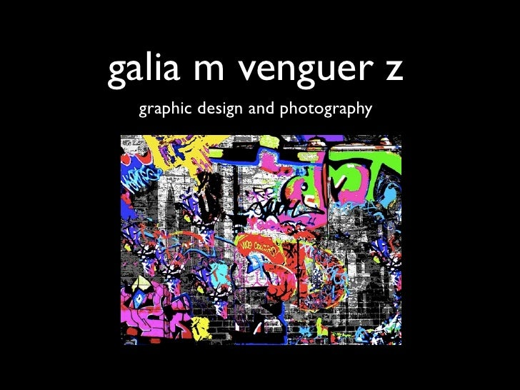galia m venguer z  graphic design and photography