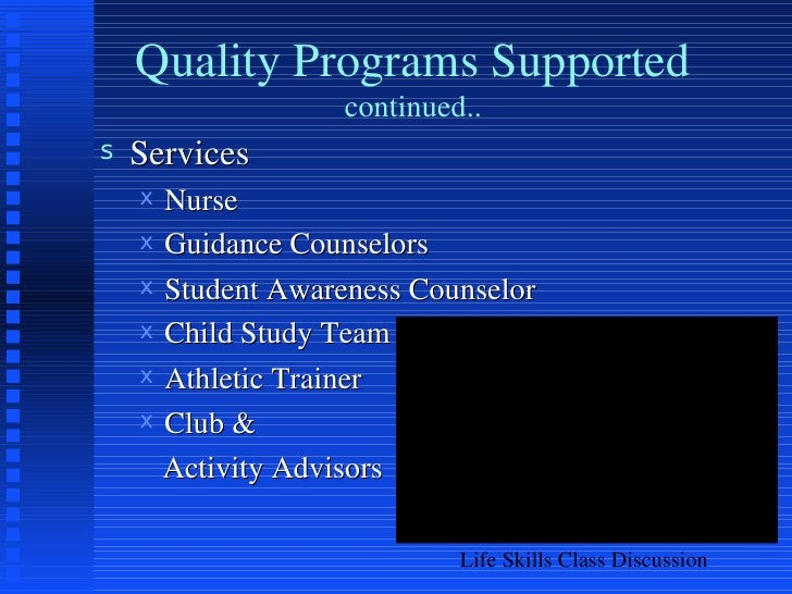 Quality Programs Supported continued.. <ul><li>Services  </li></ul><ul><ul><li>Nurse  </li></ul></ul><ul><ul><li>Guidance ...