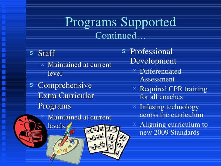 Programs Supported Continued… <ul><li>Staff </li></ul><ul><ul><li>Maintained at current level </li></ul></ul><ul><li>Compr...