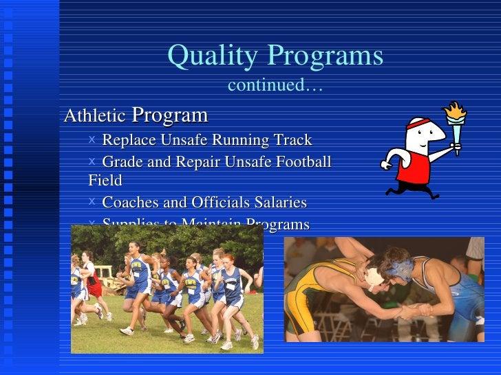 Quality Programs continued… <ul><li>Athletic  Program </li></ul><ul><ul><li>Replace Unsafe Running Track </li></ul></ul><u...