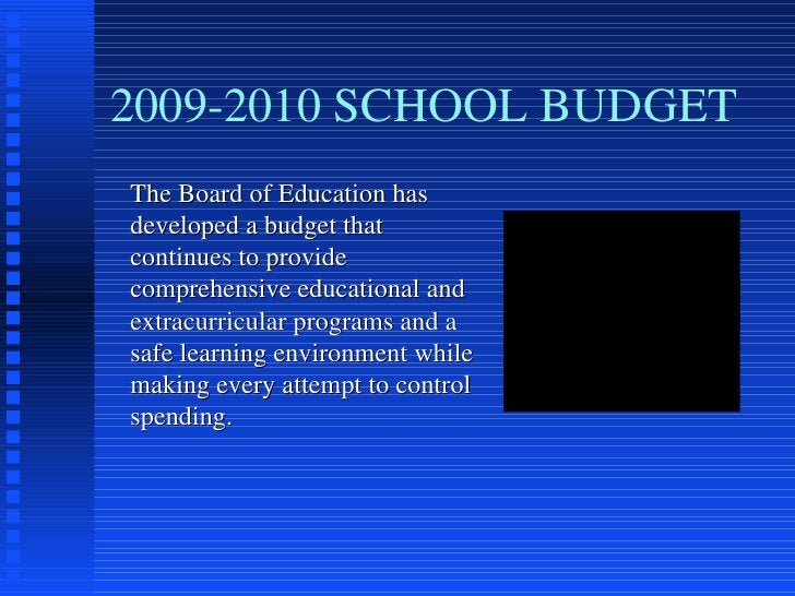 2009-2010 SCHOOL BUDGET <ul><li>The Board of Education has developed a budget that continues to provide comprehensive educ...