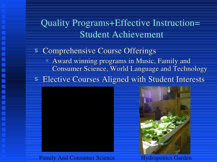 Quality Programs+Effective Instruction=  Student Achievement <ul><li>Comprehensive Course Offerings </li></ul><ul><ul><li>...