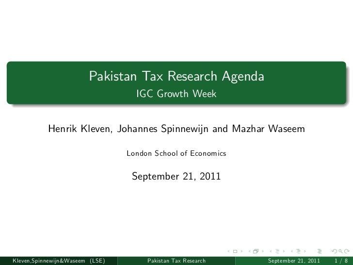 Pakistan Tax Research Agenda                                   IGC Growth Week           Henrik Kleven, Johannes Spinnewij...
