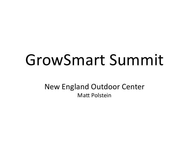 GrowSmart Summit  New England Outdoor Center  Matt Polstein